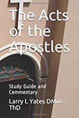 The Acts of the Apostles: Study Guide and Commentary Paperback