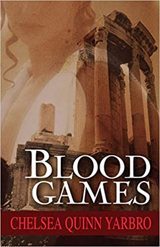 Blood Games The Saint Germain Cycle Yarbro Chelsea Quinn 9781497637016 Amazon Com Books