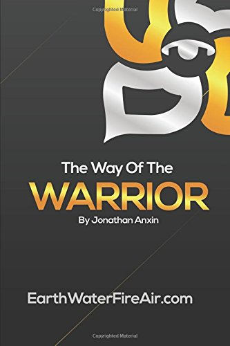 The-Way-Of-The-Warrior-The-Way-Of-Jon-Anxin