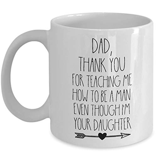 Dad, Thank You Mug - Thank You For Teaching Me How To Be A Man Even Though I