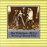 Six Wives of Henry VIII by Rick Wakeman (2011-05-03)