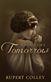 This Time Tomorrow: World War One Historical Fiction (The Searight Saga Book 1)
