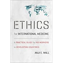 Ethics for International Medicine (Geisel Series in Global Health and Medicine)