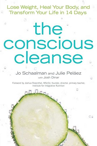 The Conscious Cleanse: Lose Weight, Heal Your Body, and Transform Your Life in 14 Days (Complete Idiot's Guides (Lifesty