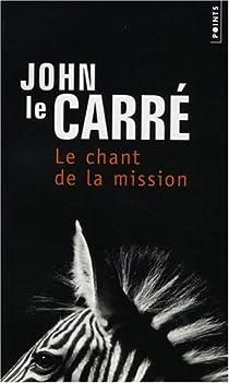 Le Chant de la Mission par Le Carré