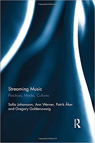 streaming music practices media cultures 1st edition