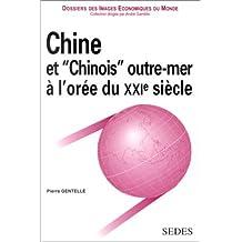 "chine et ""chinois"" outre-mer a oree du xxie siecle"
