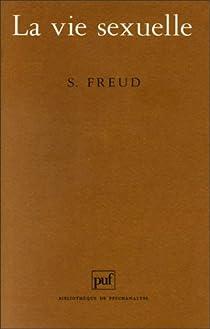 La vie sexuelle par Freud