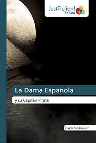La Dama Española: y su Capitán Pirata: Amazon.es: Sondereguer, Erasmo: Libros