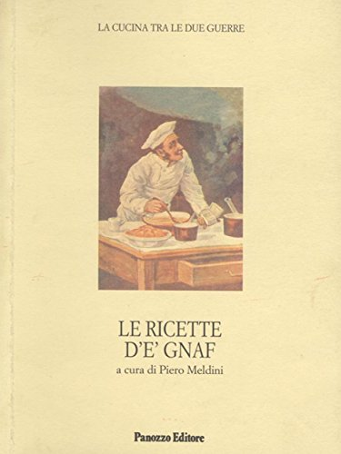 Le ricette de Gnaf. La cucina tra le due guerre (Microstorie) (Italian Edition)