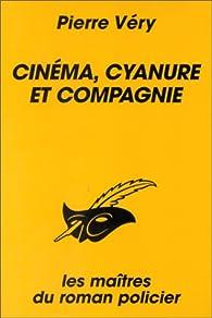 Cinéma, cyanure et compagnie par Pierre Véry
