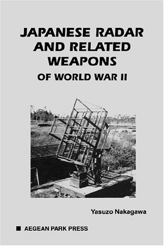 Japanese Radar and Related Weapons of World War II (M-27)