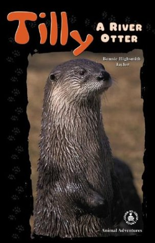 Tilly: A River Otter (Cover-To-Cover Chapter Books: Animal Adventures)