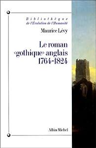 Le roman gothique anglais 1764-1824 par Maurice Lévy