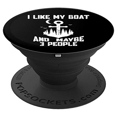 I Like My Boat And Maybe 3 People - Gift For Captain - PopSockets Grip and Stand for Phones and Tablets