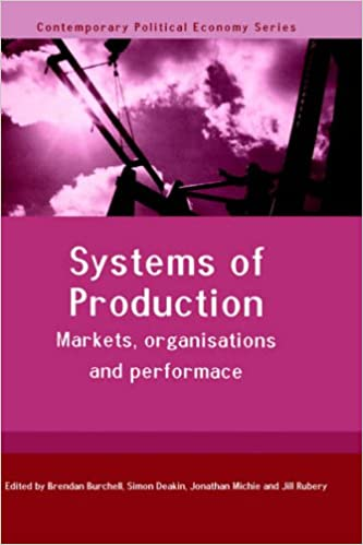 Book Systems of Production: Markets, Organisations and Performance (Routledge Studies in Contemporary Political Economy)