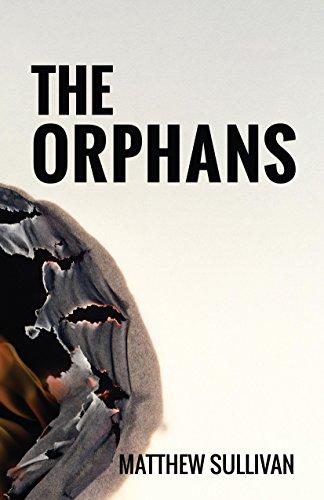 The Orphans (Orphans Trilogy Book 1) by [Sullivan, Matthew]
