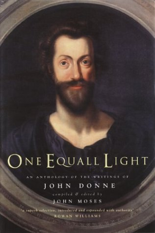 Download One Equall Light: An Anthology of the Writings of John Donne pdf epub