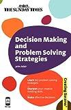 Decision Making and Problem Solving Strategies, John Adair, 0749455519