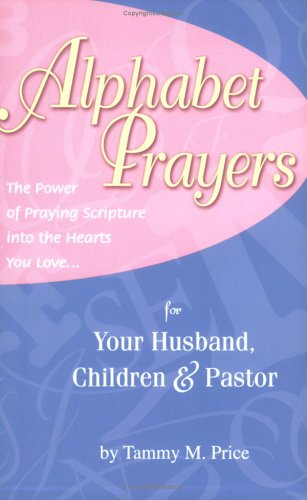 Alphabet Prayers: The Power of Praying Scripture into the Hearts You Love pdf