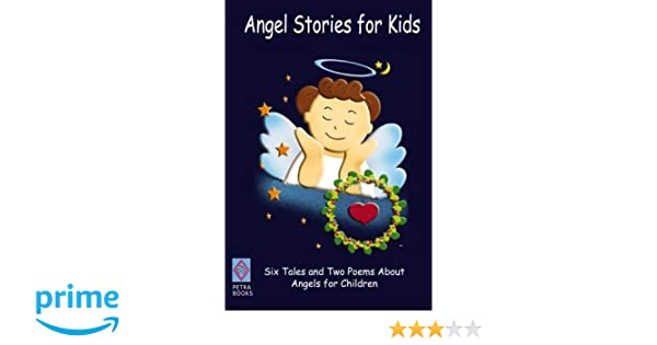 Angel Stories for Kids: Six Tales and Two Poems About Angels