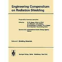 Engineering Compendium on Radiation Shielding: Volume 2: Shielding Materials