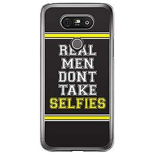 Loud Universe LG G5 Real Men Dont Take Selfies Printed Transparent Edge Case - Black