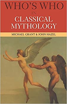 Book Who's Who in Classical Mythology (Who's Who (Routledge)) by Michael Grant (2001-10-04)
