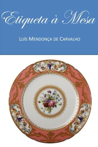 Etiqueta à Mesa: Protocolo Clássico (Museu Botânico (Pessoas e Plantas)) (Volume 1) (Portuguese Edition)
