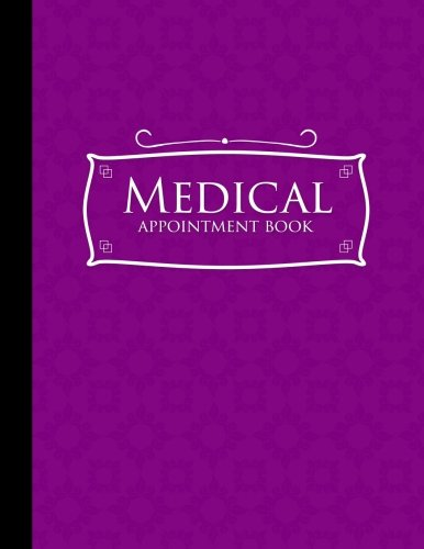 Download Medical Appointment Book: 4 Columns Appointment Organizer Planner, Cute Appointment Book, Timed Appointment Book, Purple Cover (Volume 17) pdf
