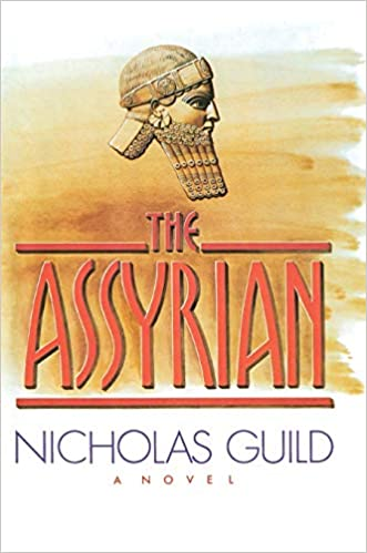 The Assyrian: Guild, Nicholas: 9781476783871: Amazon.com: Books