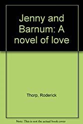 Jenny and Barnum A Novel of Love