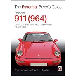 Porsche 911 (964) : Carrera 2, Carrera 4 and turbocharged models. Model years 1989 to 1994(Paperback) - 1973 Edition: Adrian Streather: 0884865474080: ...