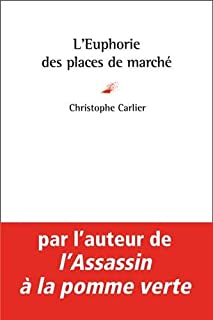 L'euphorie des places de marché, Carlier, Christophe