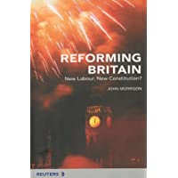 Reforming Britain: New Labour, New Constitution