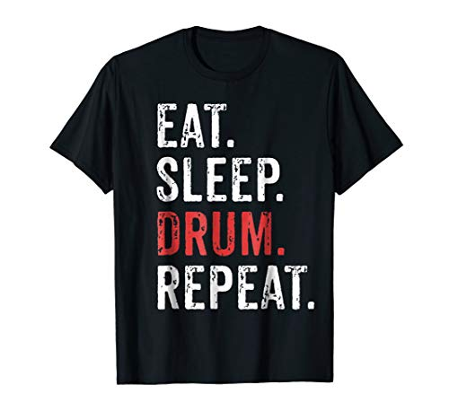 Eat Sleep Drum Repeat Drummers T-Shirt Music Band Gift Tee
