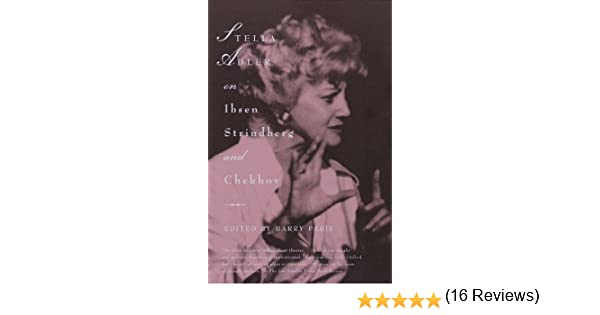 Amazon stella adler on ibsen strindberg and chekhov ebook amazon stella adler on ibsen strindberg and chekhov ebook stella adler barry paris kindle store fandeluxe Image collections
