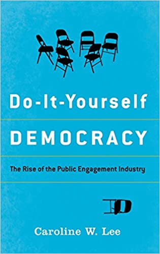 Amazon do it yourself democracy the rise of the public do it yourself democracy the rise of the public engagement industry 1st edition solutioingenieria