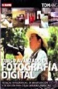 Descargar Libro Curso Avanzado De Fotografía Digital Tom Ang