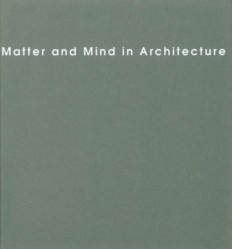 Matter and Mind in Architecture