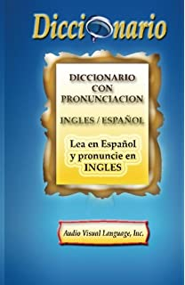 Diccionario Con Pronunciacion Ingles En Español (Spanish Edition)