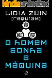 REQU13M - O homem sonha a máquina