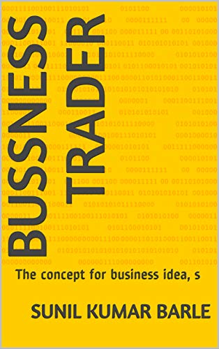 BUSSNESS TRADER : The concept for business idea, s (4)