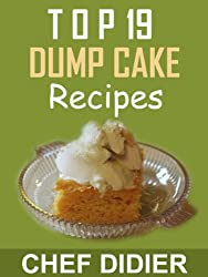 Top 19 Dump Cake Recipes (English Edition)