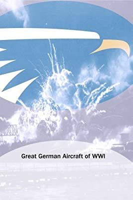 Great German Aircraft of WWI