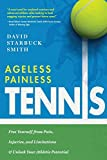 Ageless Painless Tennis: Free Yourself from