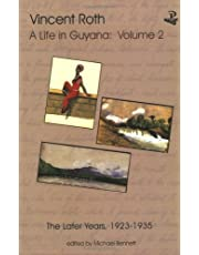 Vincent Roth, A Life in Guyana, Volume 2: The Later Years, 1923–1935