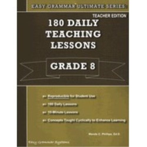 180 Daily Teaching Lessons (Easy Grammar Ultimate Series:, Grade 8 Teacher EDition) - Grammar Series