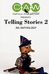 Telling Stories 2: An Anthology by The Calhoun Area Writers Paperback