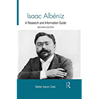 Isaac Albeniz: A Research and Information Guide (Routledge